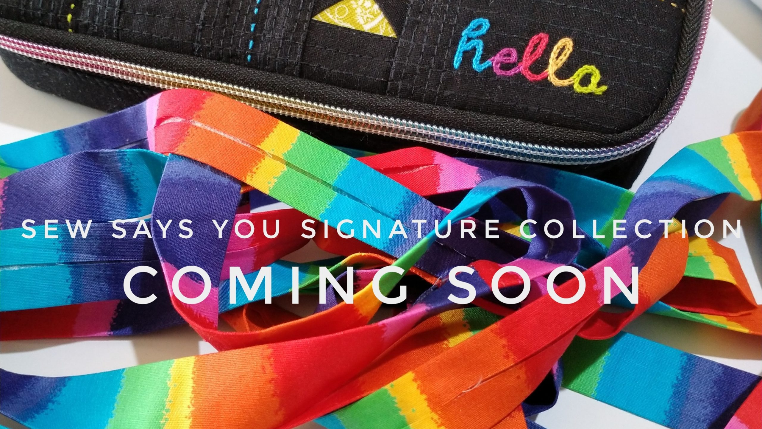 Sew Says You Signature Collection - Coming Soon